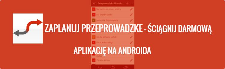 Zaplanuj Przeprowadzke - Ściągnij Darmową Aplikację na Androida